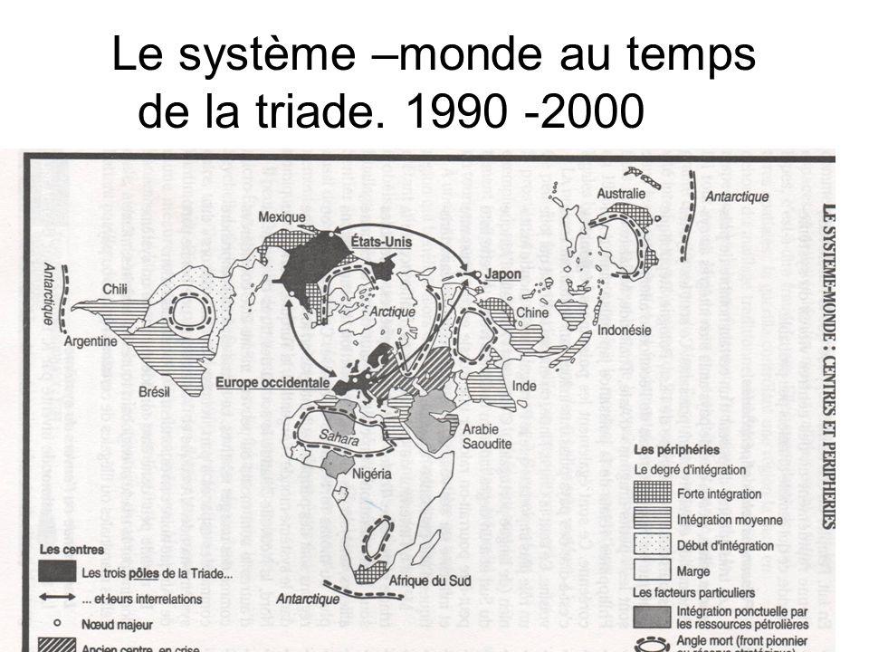 Le système –monde au temps de la triade. 1990 -2000