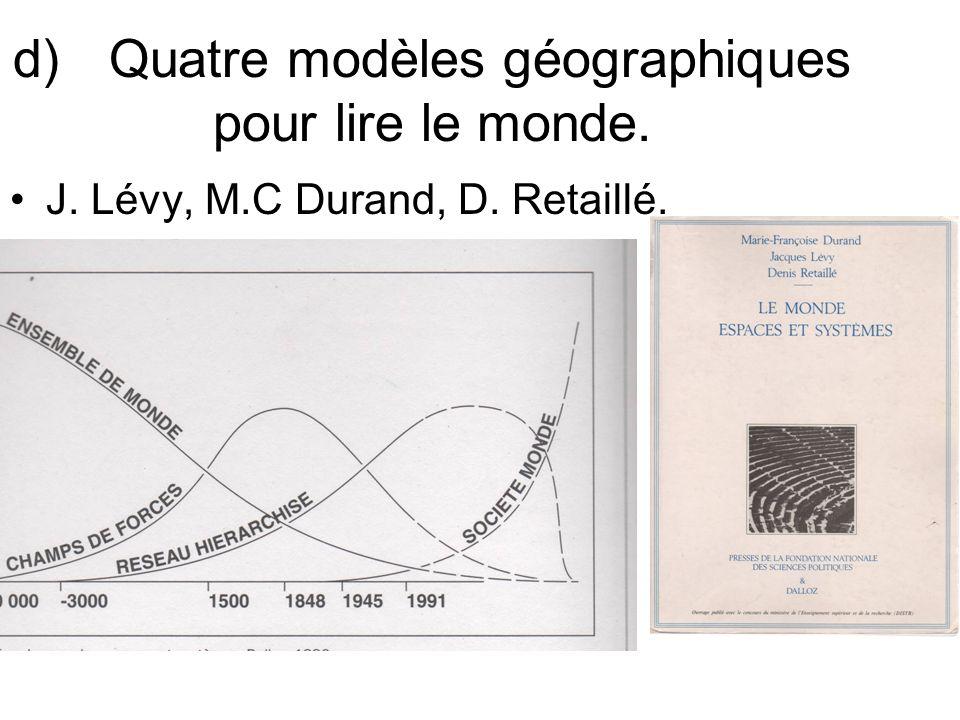 d) Quatre modèles géographiques pour lire le monde.