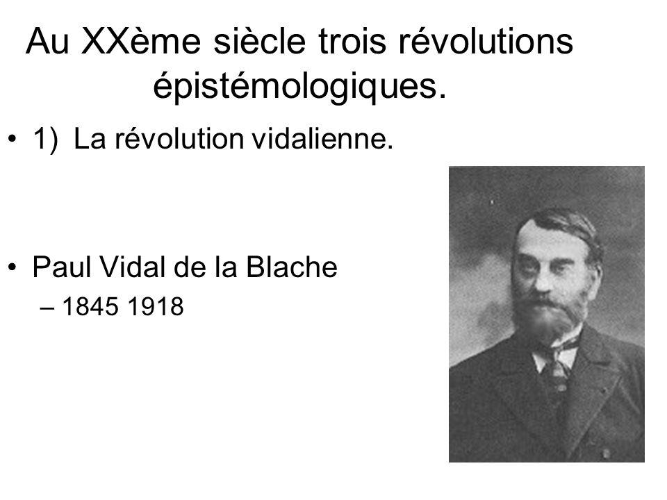 Au XXème siècle trois révolutions épistémologiques.