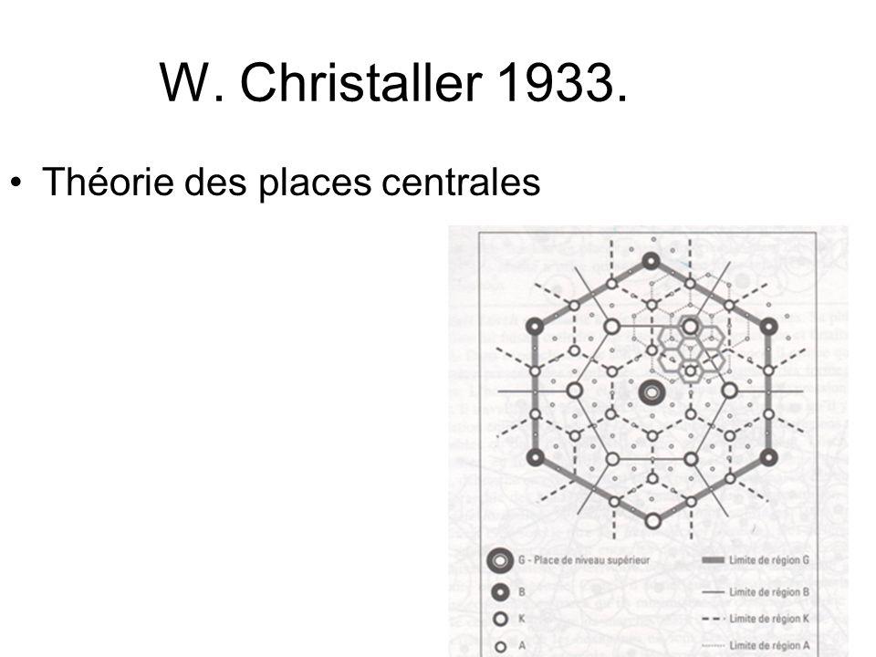W. Christaller 1933. Théorie des places centrales