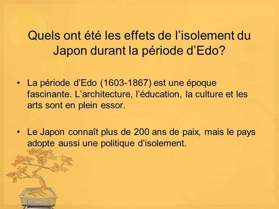 Quels ont été les effets de l'isolement du Japon durant la période d'Edo
