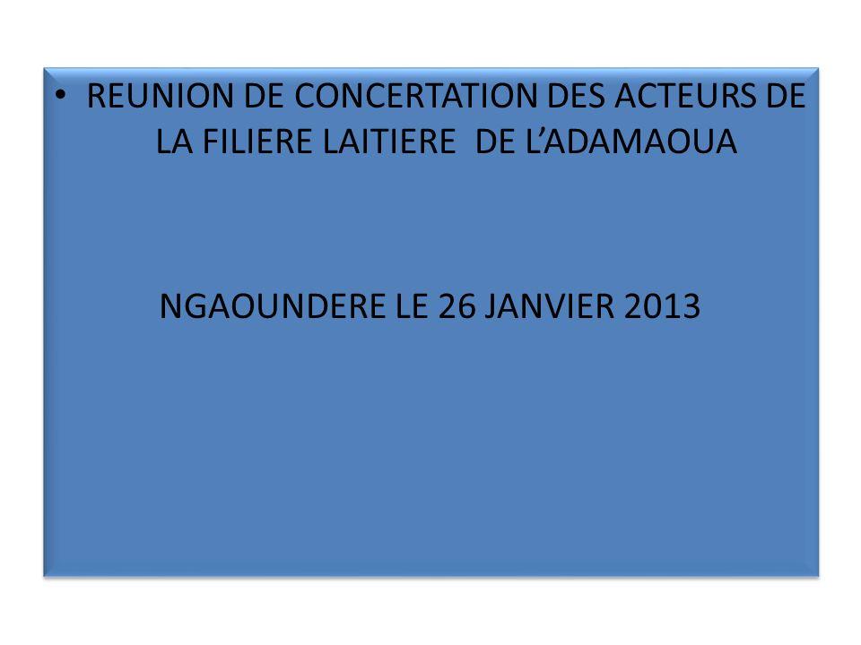 REUNION DE CONCERTATION DES ACTEURS DE LA FILIERE LAITIERE DE L'ADAMAOUA