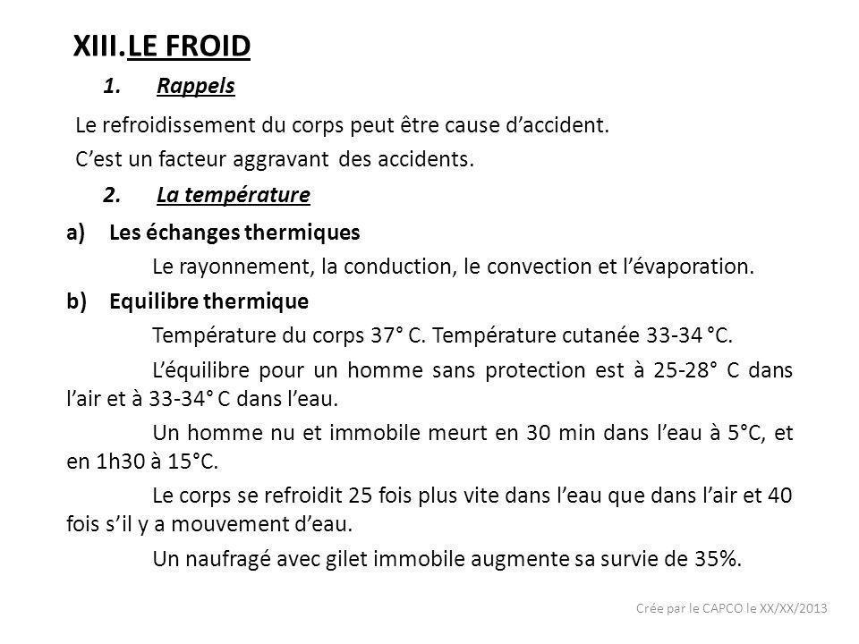 LE FROID Rappels. Le refroidissement du corps peut être cause d'accident. C'est un facteur aggravant des accidents.