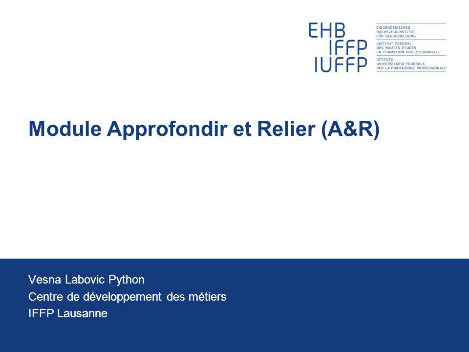 Module Approfondir et Relier (A&R)