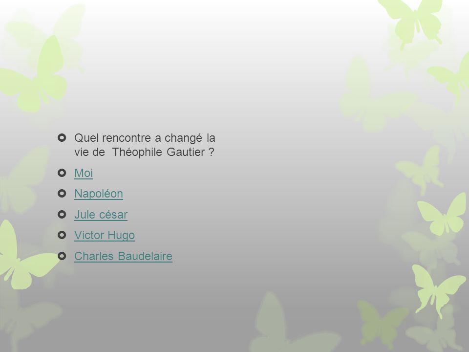 Quel rencontre a changé la vie de Théophile Gautier