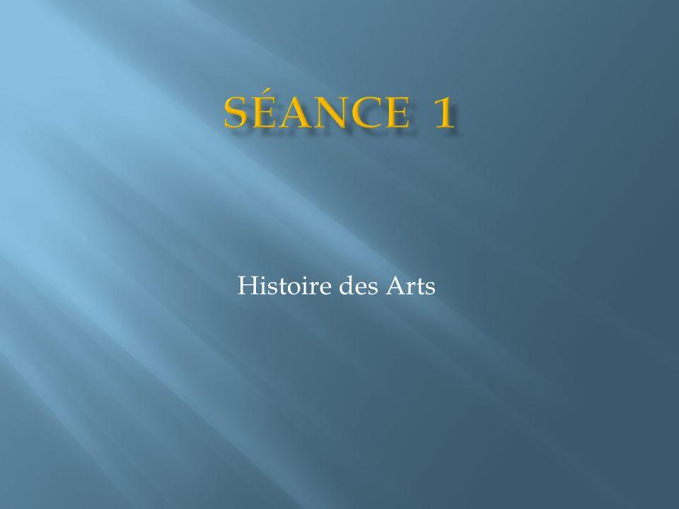 Séance 1 Histoire des Arts