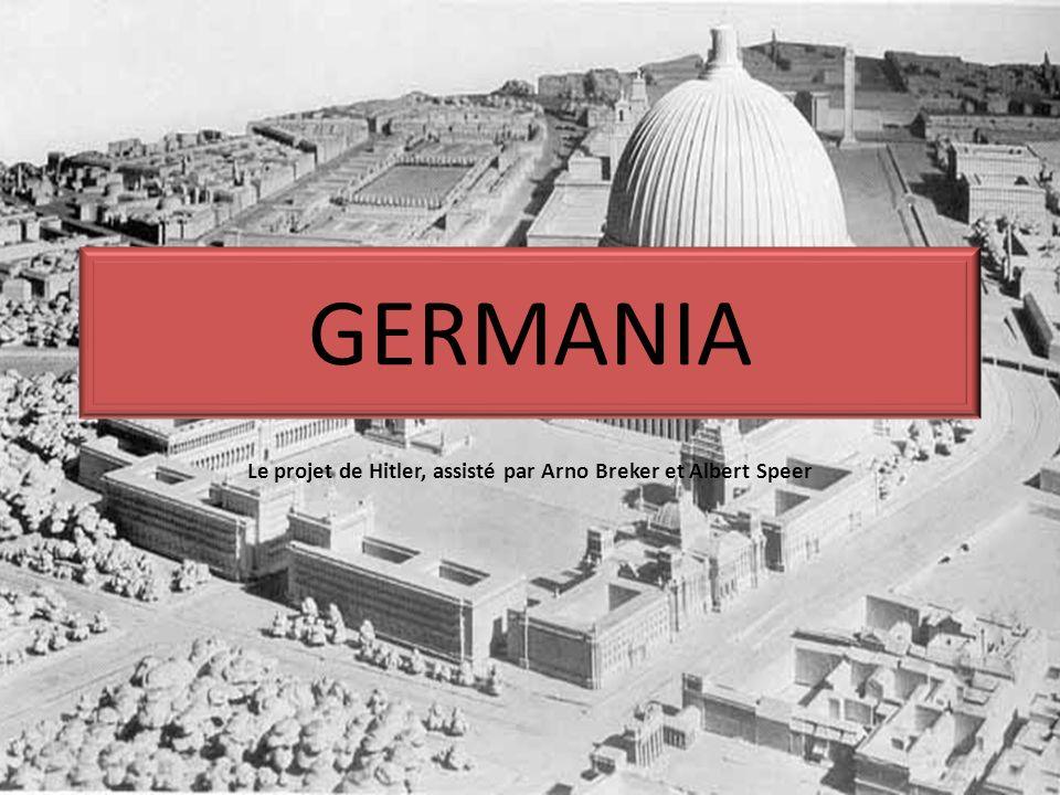 Le projet de Hitler, assisté par Arno Breker et Albert Speer