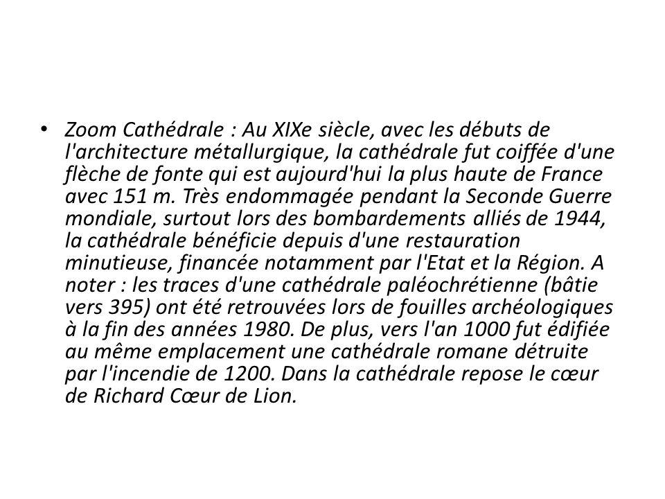 Zoom Cathédrale : Au XIXe siècle, avec les débuts de l architecture métallurgique, la cathédrale fut coiffée d une flèche de fonte qui est aujourd hui la plus haute de France avec 151 m.