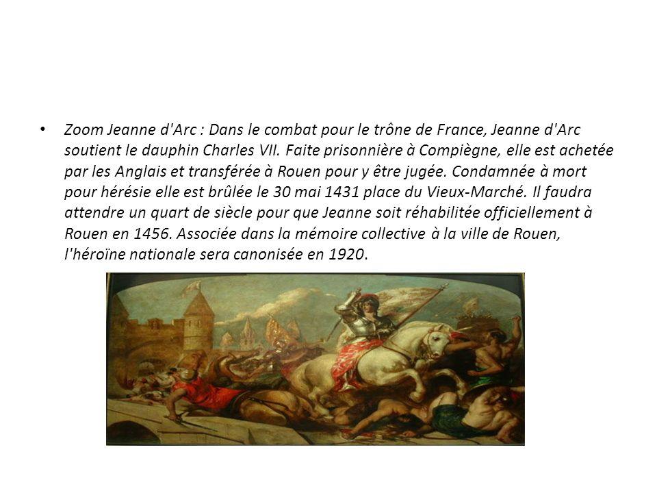 Zoom Jeanne d Arc : Dans le combat pour le trône de France, Jeanne d Arc soutient le dauphin Charles VII.