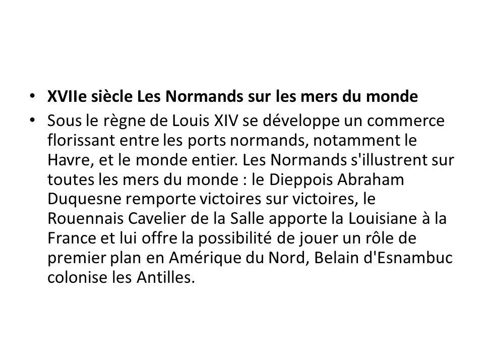 XVIIe siècle Les Normands sur les mers du monde