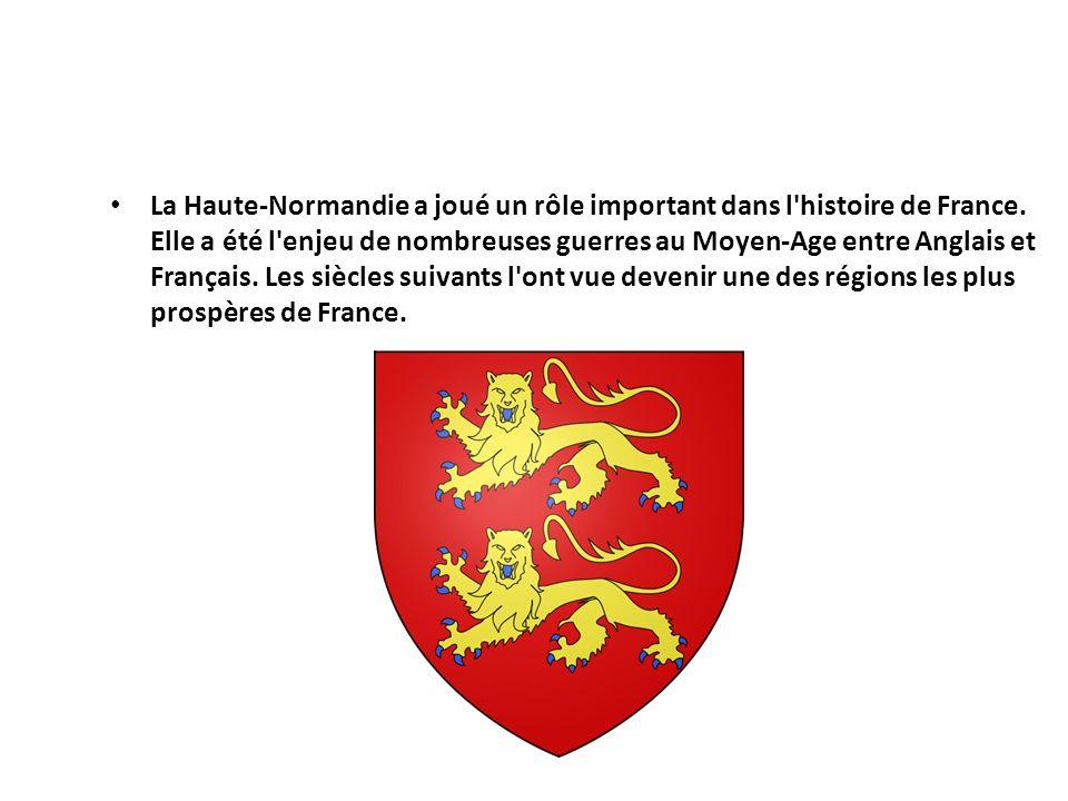 La Haute-Normandie a joué un rôle important dans l histoire de France