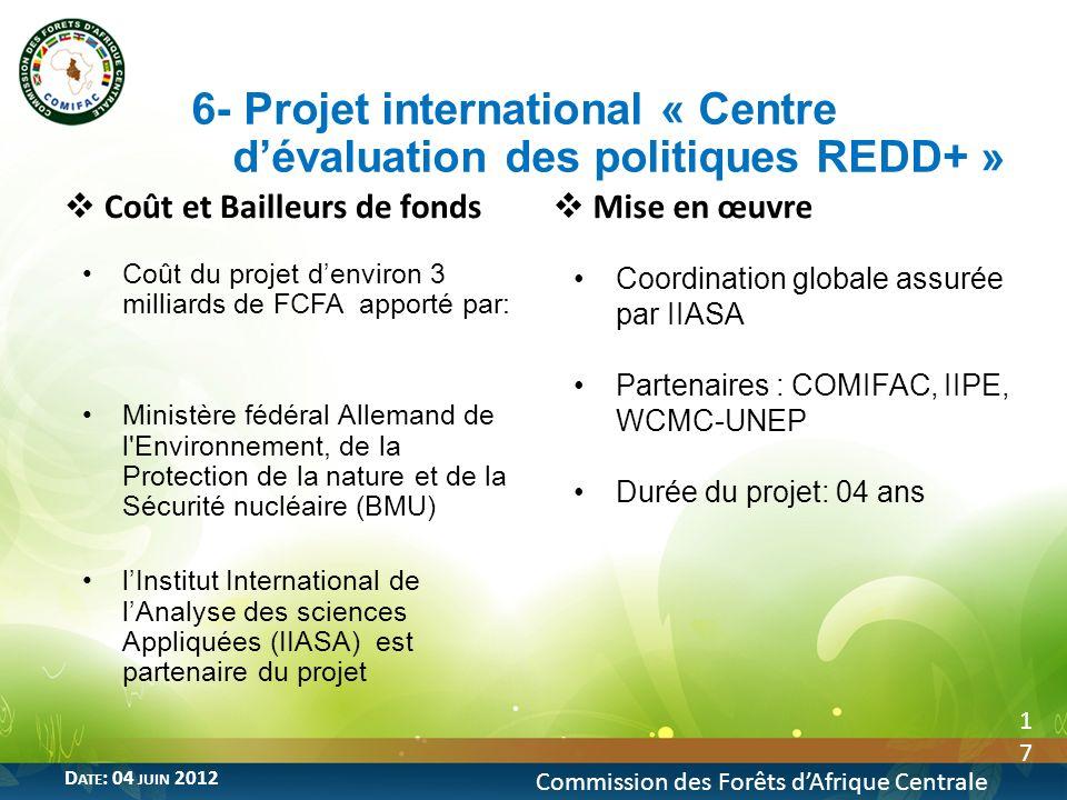 6- Projet international « Centre d'évaluation des politiques REDD+ »