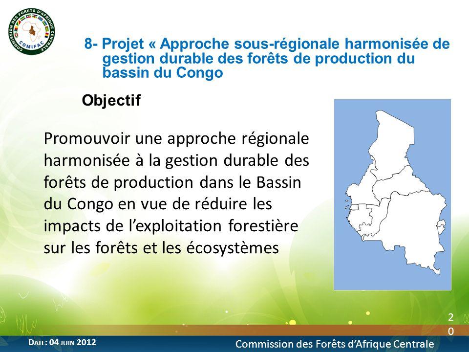 8- Projet « Approche sous-régionale harmonisée de gestion durable des forêts de production du bassin du Congo