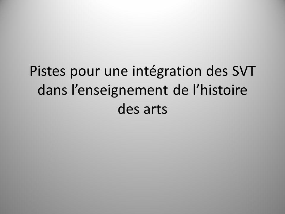 Pistes pour une intégration des SVT dans l'enseignement de l'histoire des arts