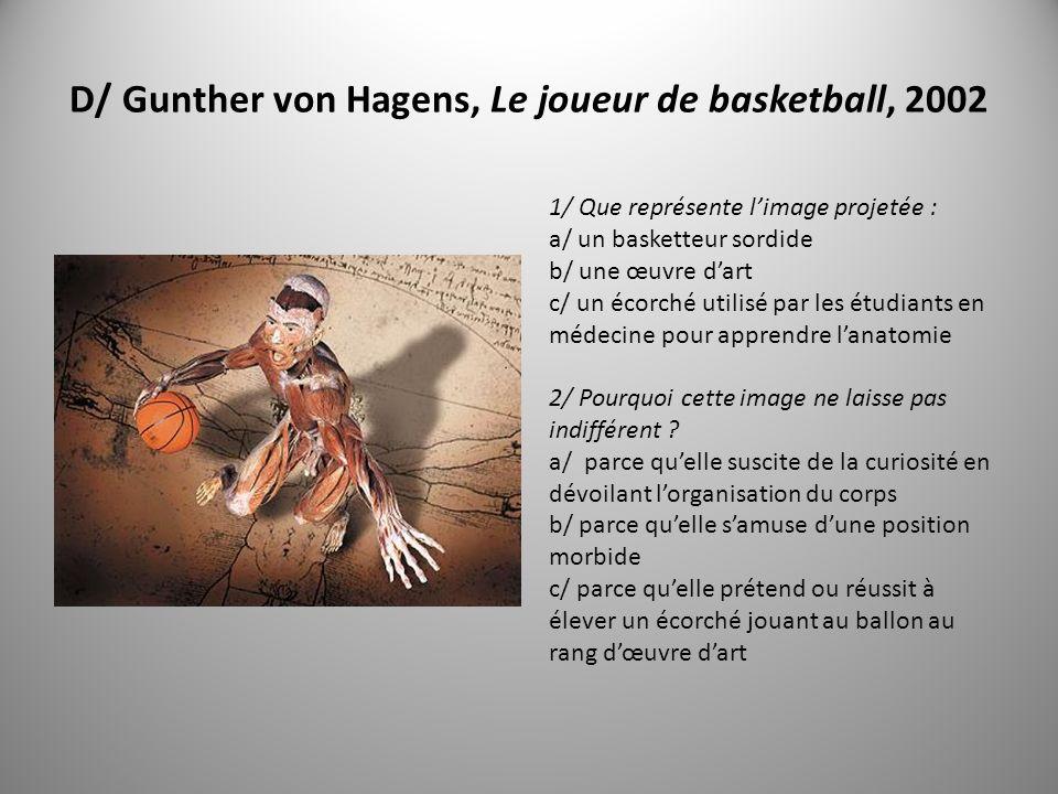 D/ Gunther von Hagens, Le joueur de basketball, 2002