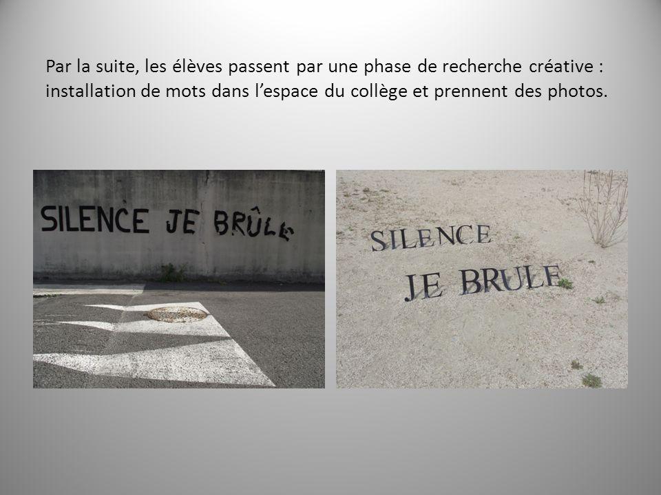 Par la suite, les élèves passent par une phase de recherche créative : installation de mots dans l'espace du collège et prennent des photos.