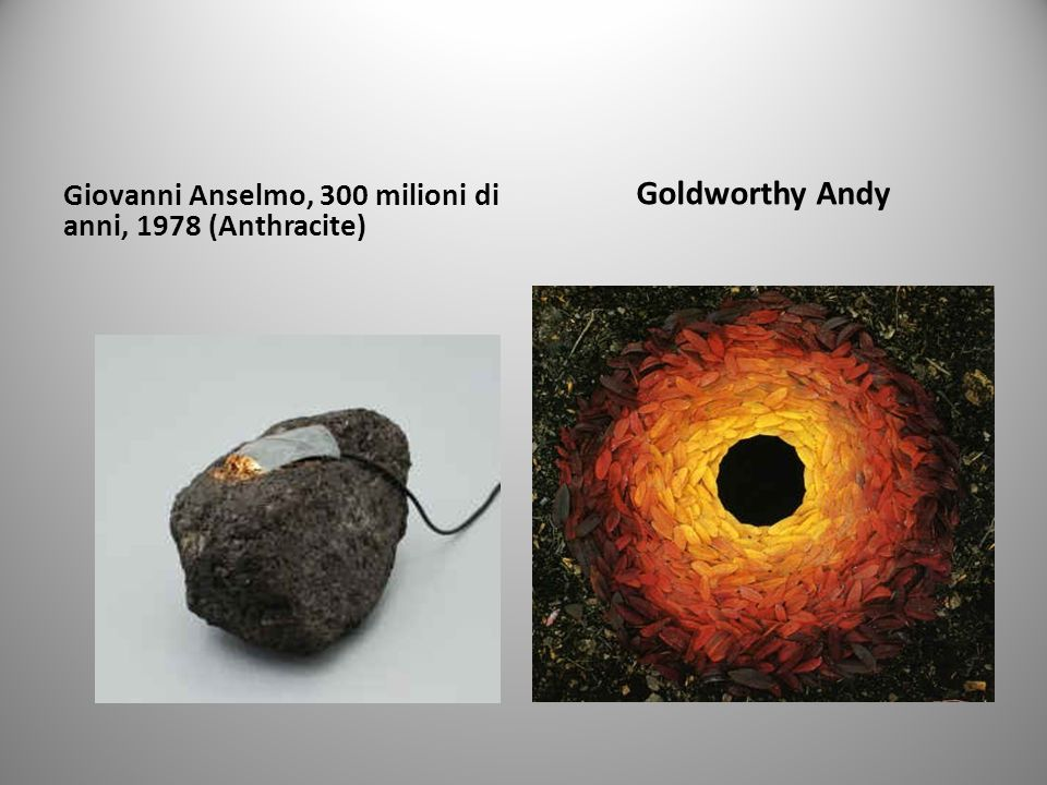 Goldworthy Andy Giovanni Anselmo, 300 milioni di anni, 1978 (Anthracite)