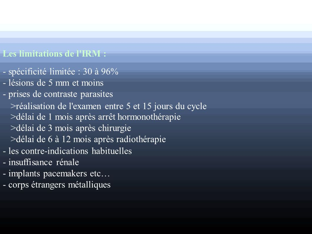 Les limitations de l IRM :