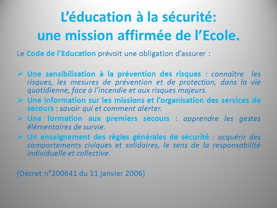 L'éducation à la sécurité: une mission affirmée de l'Ecole.