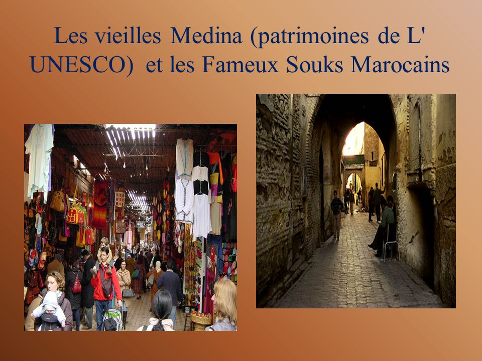 Les vieilles Medina (patrimoines de L UNESCO) et les Fameux Souks Marocains