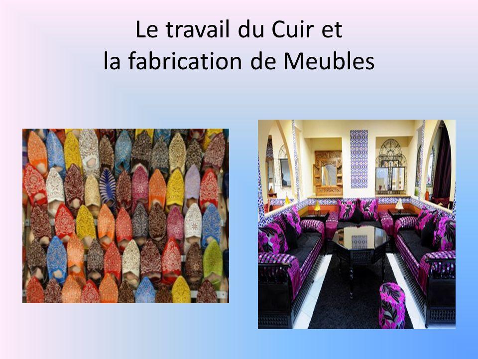 Le travail du Cuir et la fabrication de Meubles