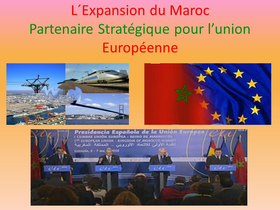 L´Expansion du Maroc Partenaire Stratégique pour l'union Européenne