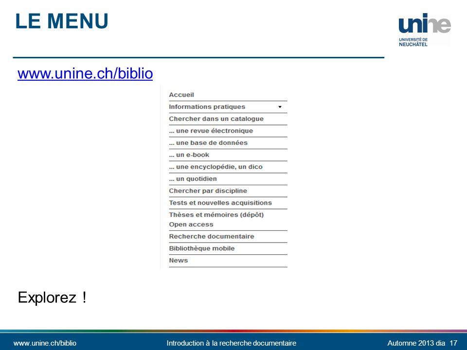 Le Menu www.unine.ch/biblio Explorez !