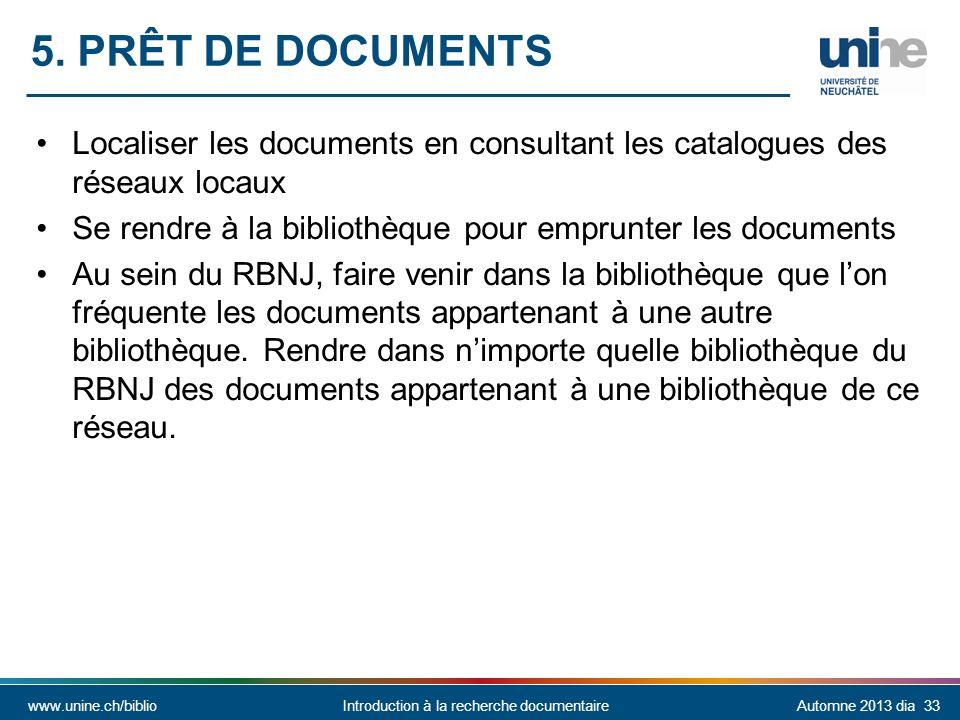 5. Prêt de documents Localiser les documents en consultant les catalogues des réseaux locaux.