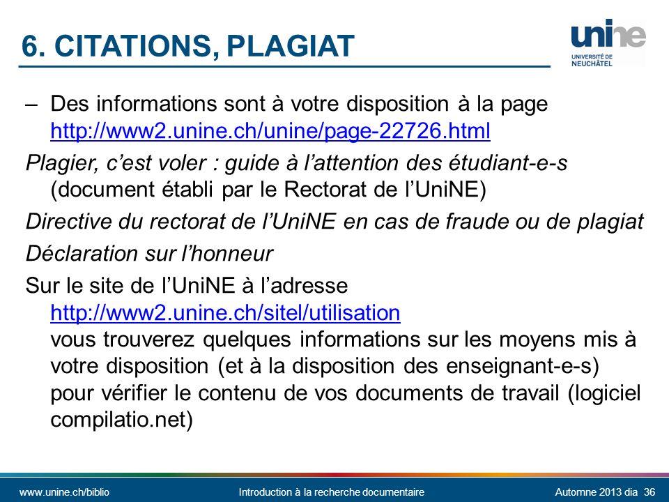 6. CITATIONS, Plagiat Des informations sont à votre disposition à la page http://www2.unine.ch/unine/page-22726.html.