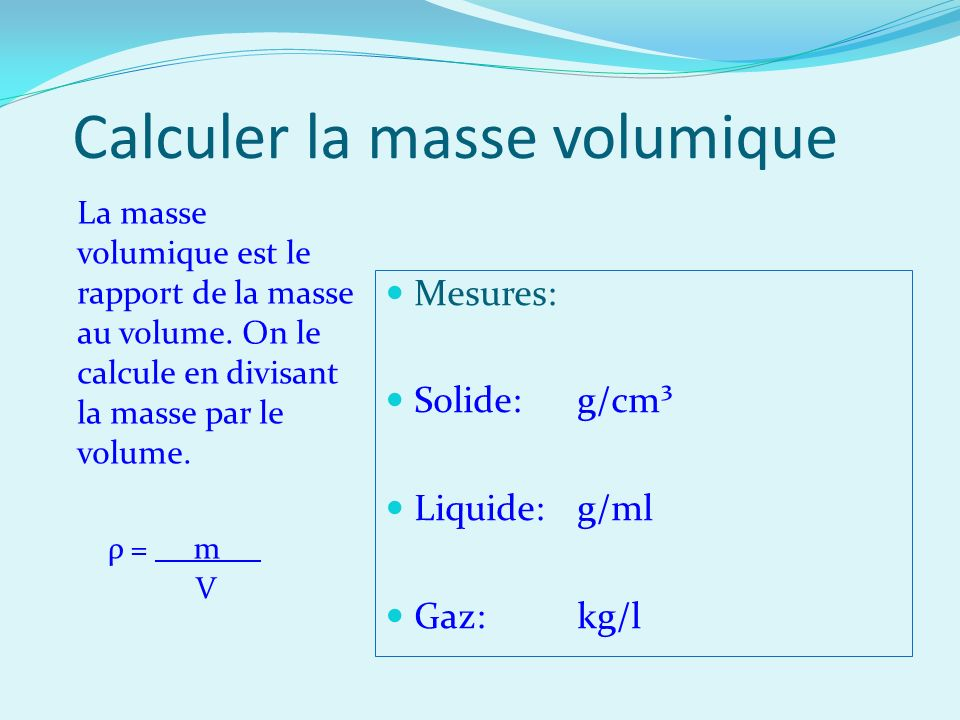 Calculer la masse volumique