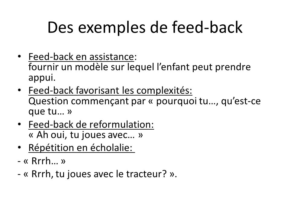 Des exemples de feed-back