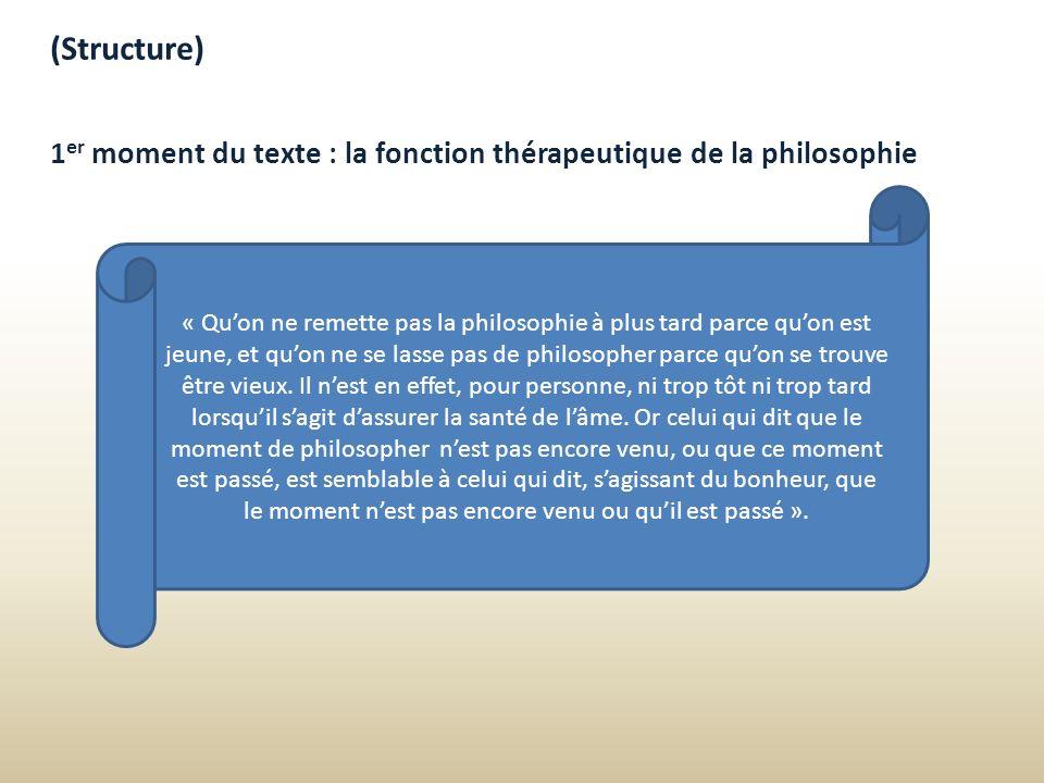 (Structure) 1er moment du texte : la fonction thérapeutique de la philosophie.