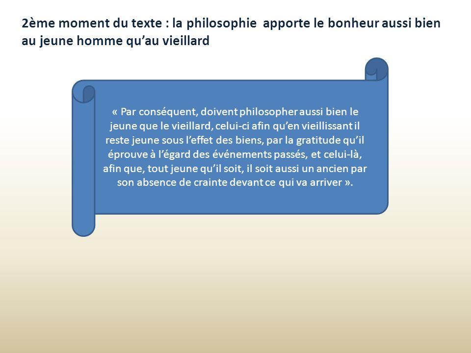 2ème moment du texte : la philosophie apporte le bonheur aussi bien au jeune homme qu'au vieillard