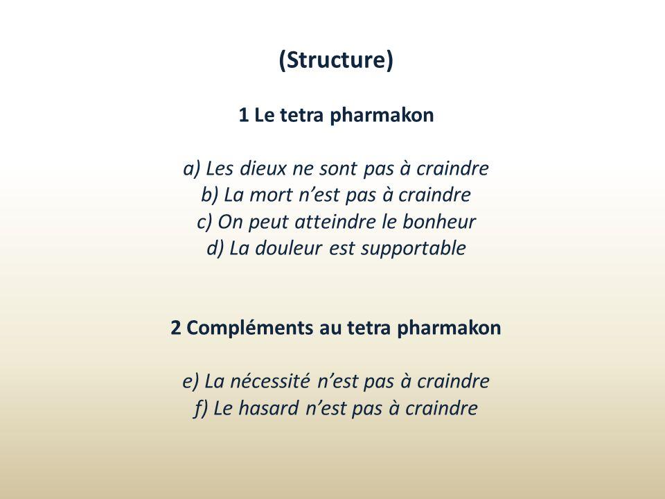 (Structure) 1 Le tetra pharmakon a) Les dieux ne sont pas à craindre