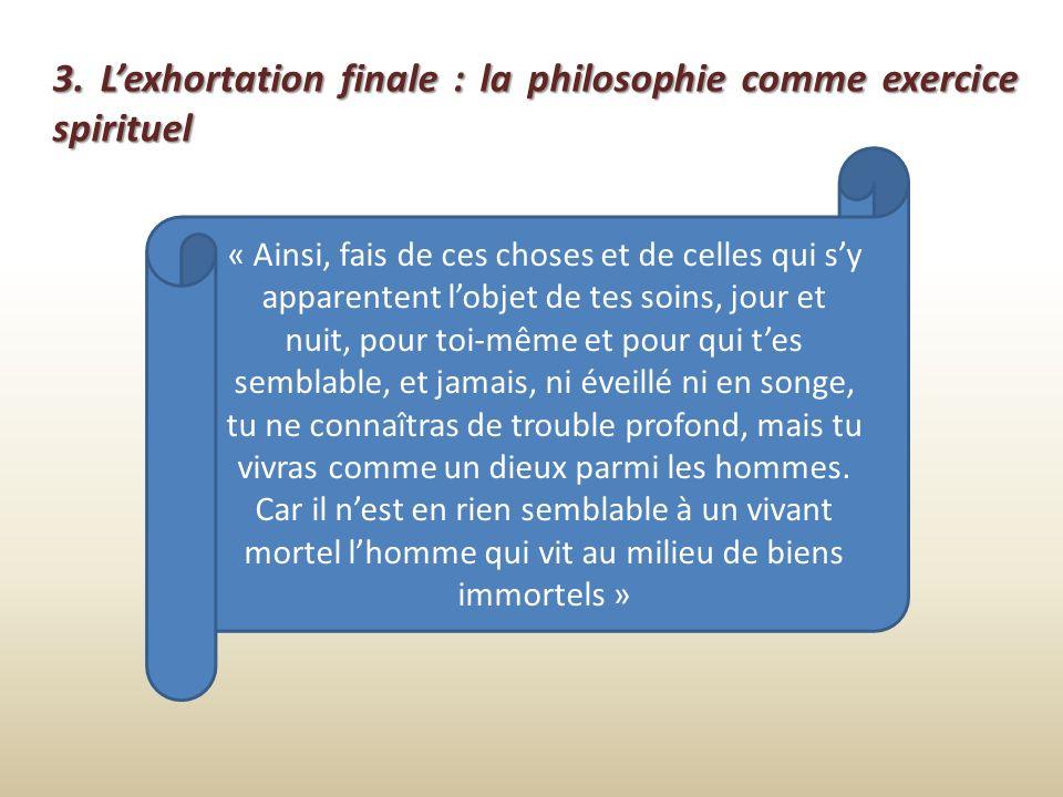 3. L'exhortation finale : la philosophie comme exercice spirituel