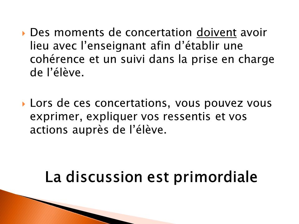 La discussion est primordiale