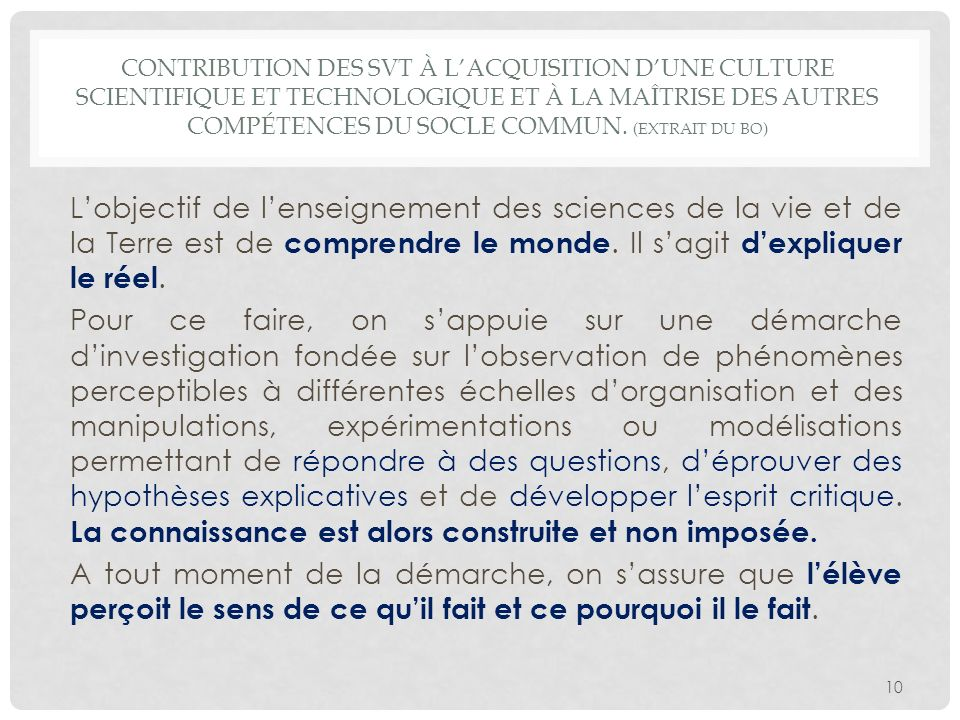 Contribution des SVT à l'acquisition d'une culture scientifique et technologique et à la maîtrise des autres compétences du socle commun. (Extrait du BO)