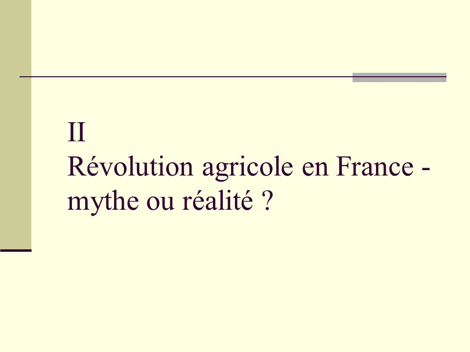II Révolution agricole en France - mythe ou réalité