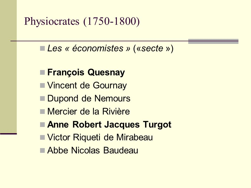 Physiocrates (1750-1800) Les « économistes » («secte »)