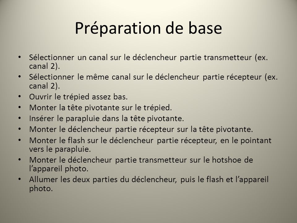 Préparation de base Sélectionner un canal sur le déclencheur partie transmetteur (ex. canal 2).