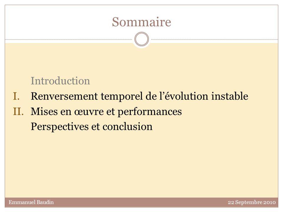 Sommaire Introduction I. Renversement temporel de l'évolution instable II. Mises en œuvre et performances Perspectives et conclusion