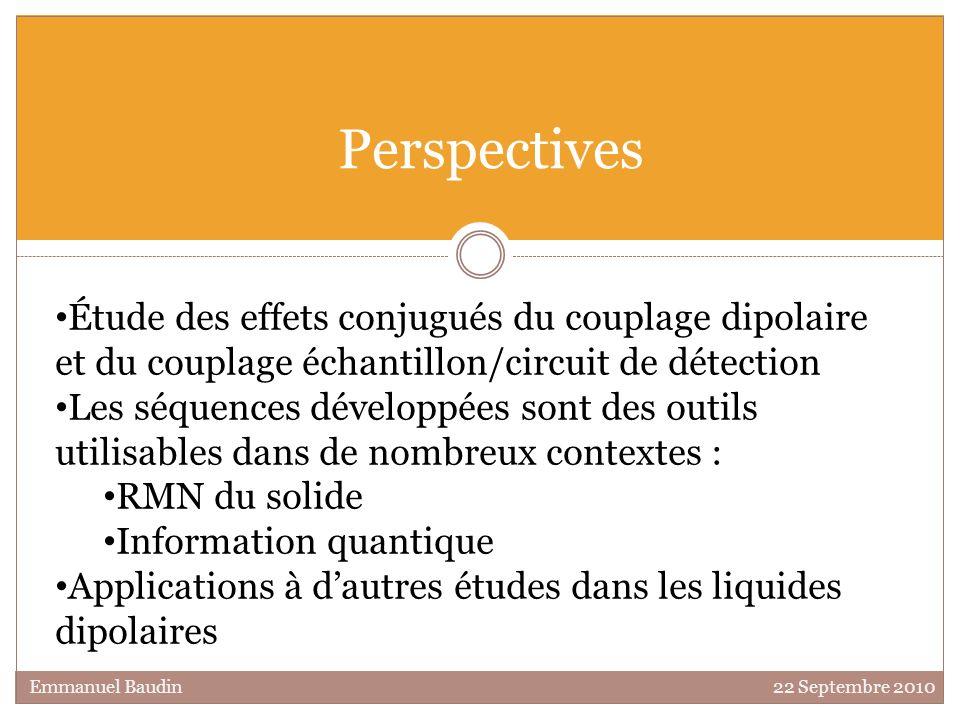 Perspectives Étude des effets conjugués du couplage dipolaire et du couplage échantillon/circuit de détection.
