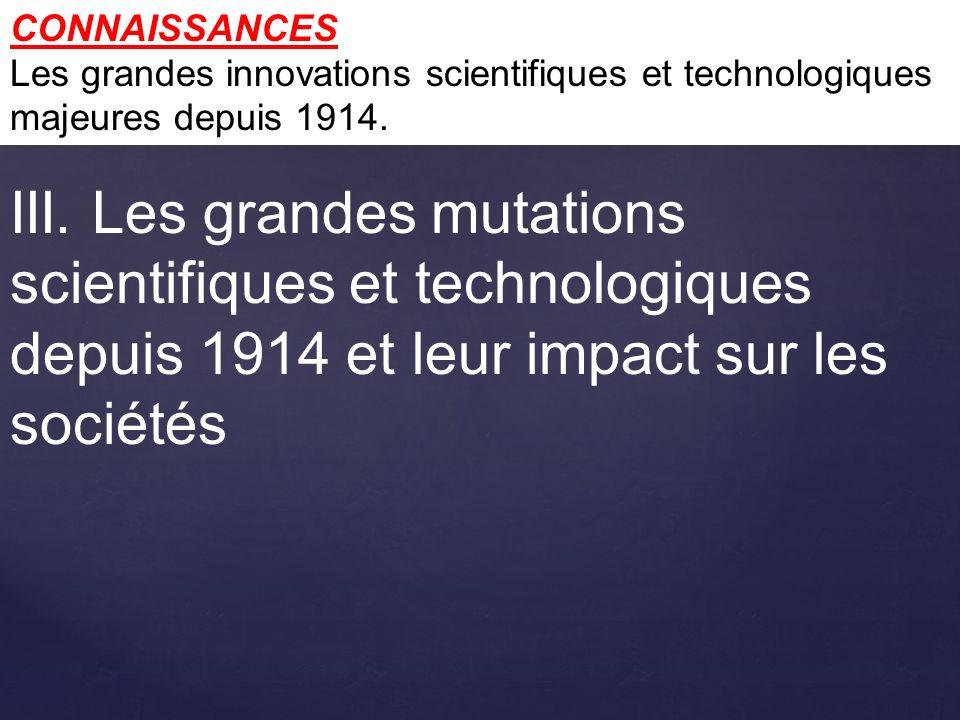 CONNAISSANCES Les grandes innovations scientifiques et technologiques majeures depuis 1914.