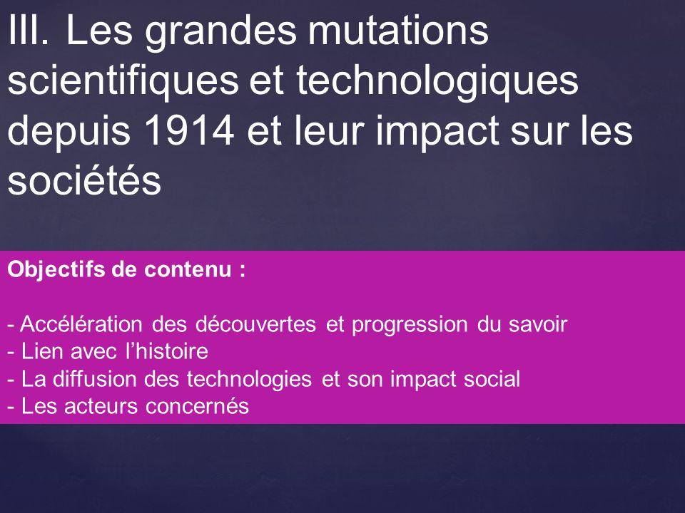 III. Les grandes mutations scientifiques et technologiques depuis 1914 et leur impact sur les sociétés