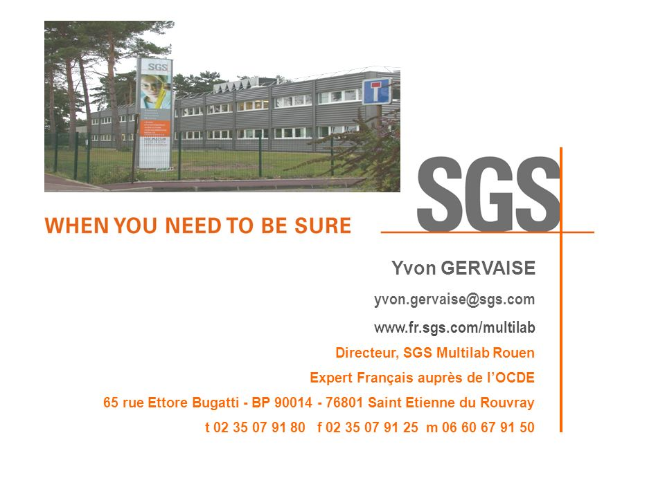 Yvon GERVAISE yvon.gervaise@sgs.com www.fr.sgs.com/multilab