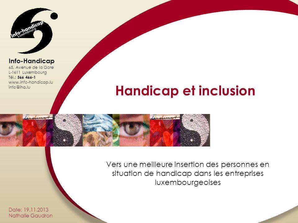 Handicap et inclusion Vers une meilleure insertion des personnes en situation de handicap dans les entreprises luxembourgeoises.