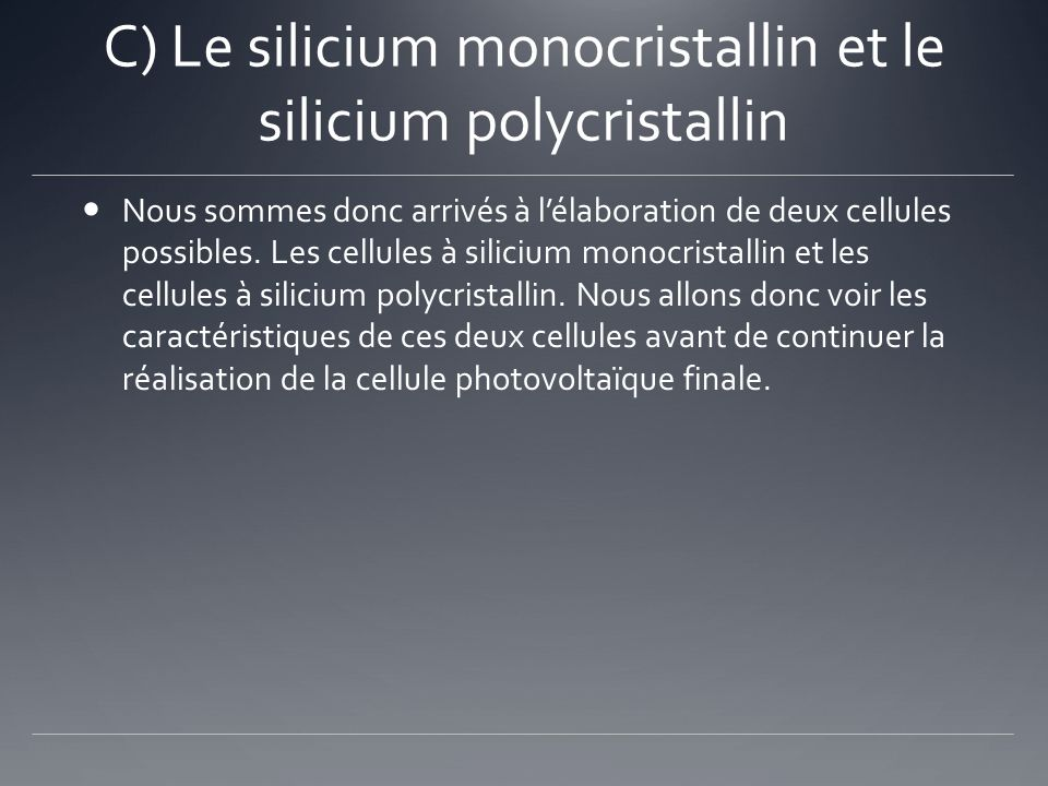 C) Le silicium monocristallin et le silicium polycristallin