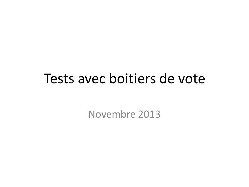 Tests avec boitiers de vote