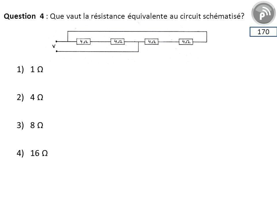 Question 4 : Que vaut la résistance équivalente au circuit schématisé