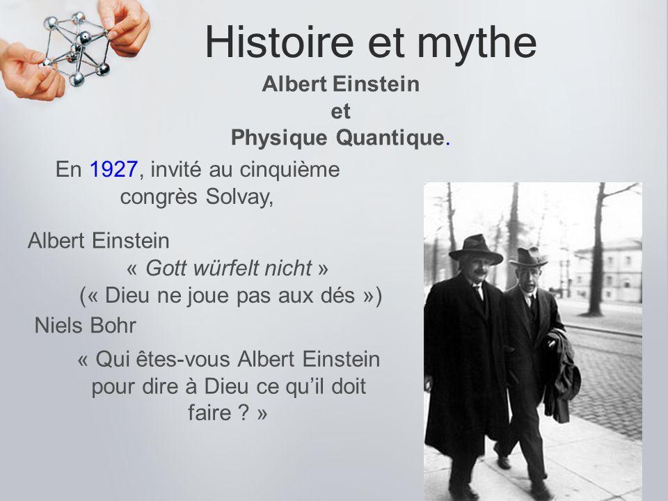 Histoire et mythe Albert Einstein et Physique Quantique.